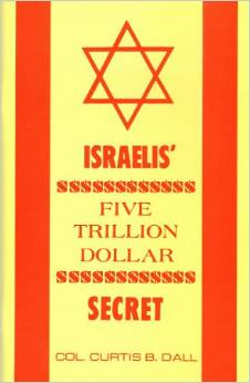 Israel's five trillion dollar secret – January 1, 1977  by Curtis B Dall